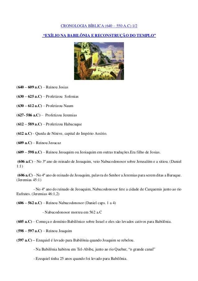 """CRONOLOGIA BÍBLICA (640 – 550 A.C) 1/2 """"EXÍLIO NA BABILÔNIA E RECONSTRUÇÃO DO TEMPLO"""" (640 – 609 a.C) – Reinou Josias (630..."""