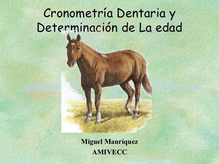 Cronometría Dentaria y Determinación de La edad Miguel Manríquez AMIVECC