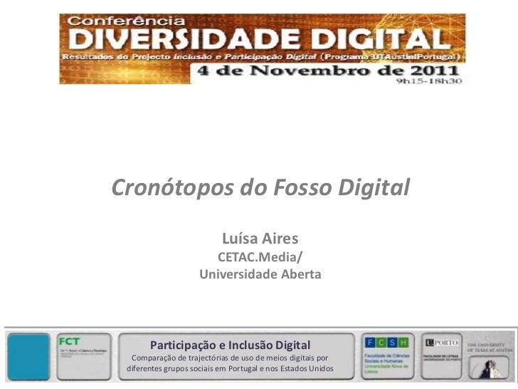Cronótopos do Fosso Digital                           Luísa Aires                       CETAC.Media/                     U...