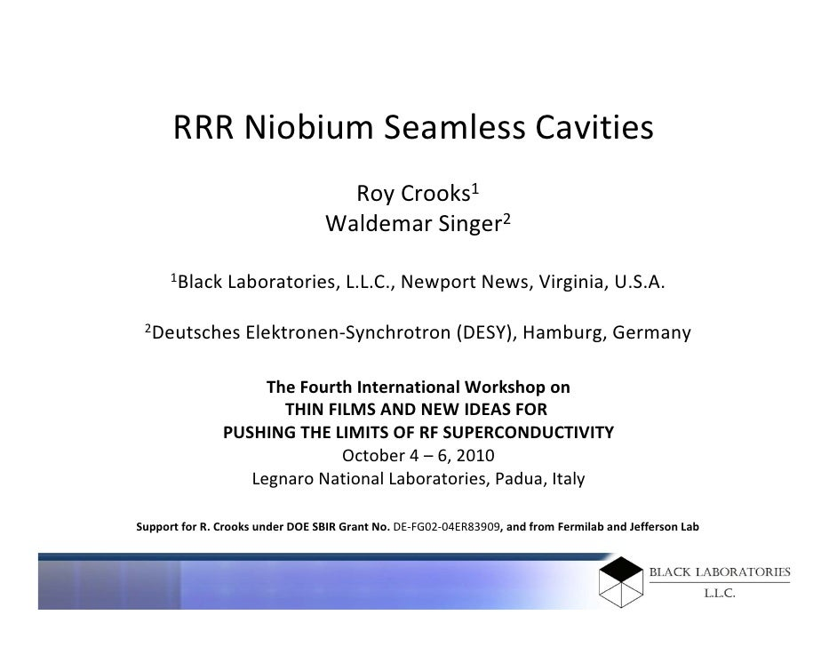 RRR Niobium Seamless Cavities                                     Roy Crooks1                                  Waldemar Si...