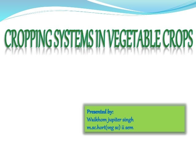 Cropping systems in vegetables
