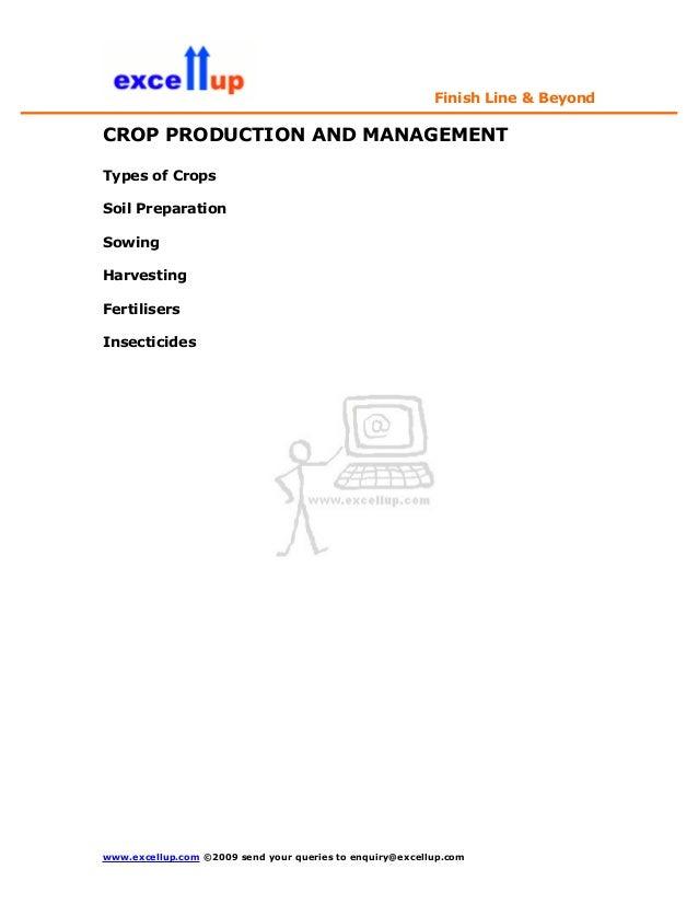 Finish Line & BeyondCROP PRODUCTION AND MANAGEMENTTypes of CropsSoil PreparationSowingHarvestingFertilisersInsecticideswww...