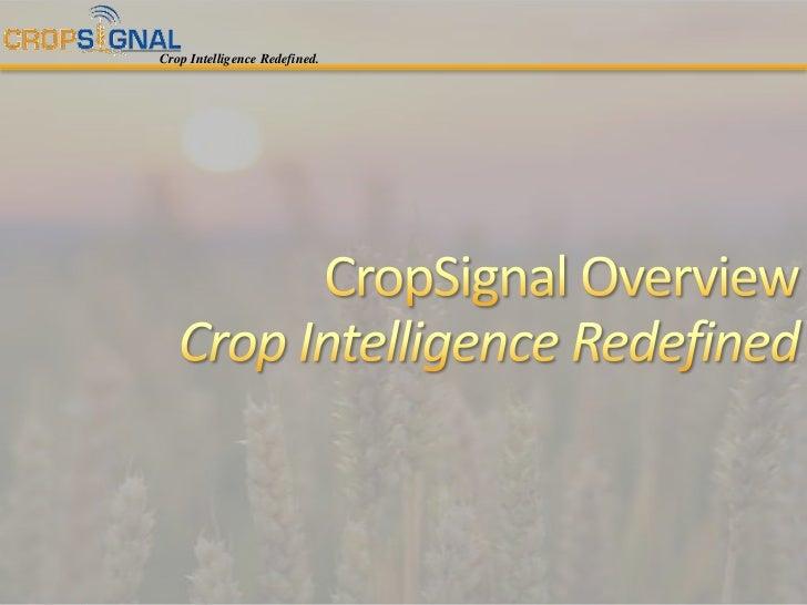 CropSignal OverviewCrop Intelligence Redefined<br />
