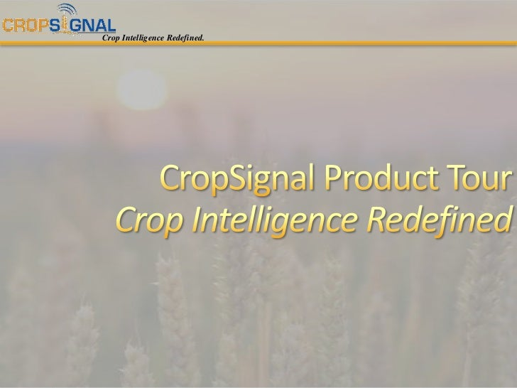 CropSignal Product TourCrop Intelligence Redefined<br />