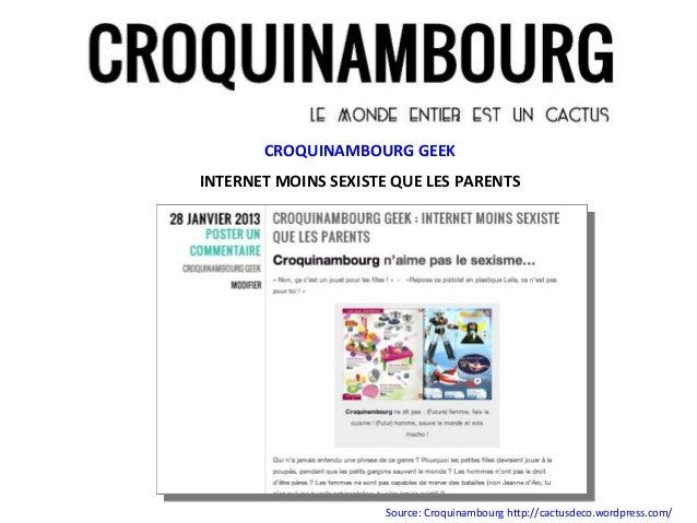 CROQUINAMBOURG GEEKINTERNET MOINS SEXISTE QUE LES PARENTS                      Source: Croquinambourg http://cactusdeco.wo...