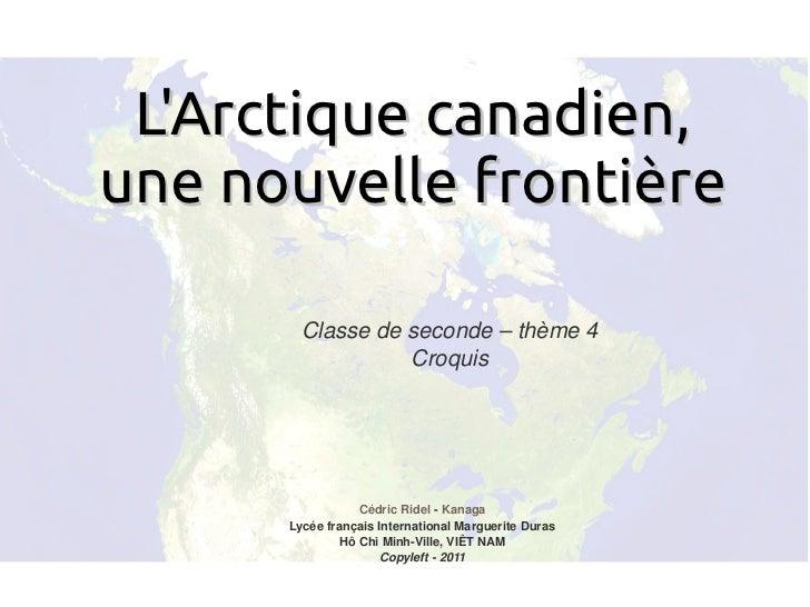 LArctique canadien,    une nouvelle frontière            Classedeseconde–thème4                      Croquis         ...