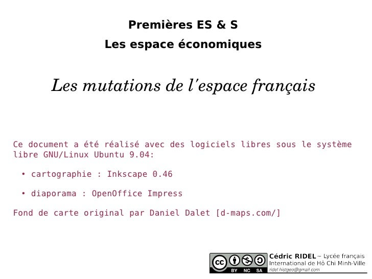 Premières ES & S Les espace économiques Les mutations de l'espace français Ce document a été réalisé avec des logiciels li...