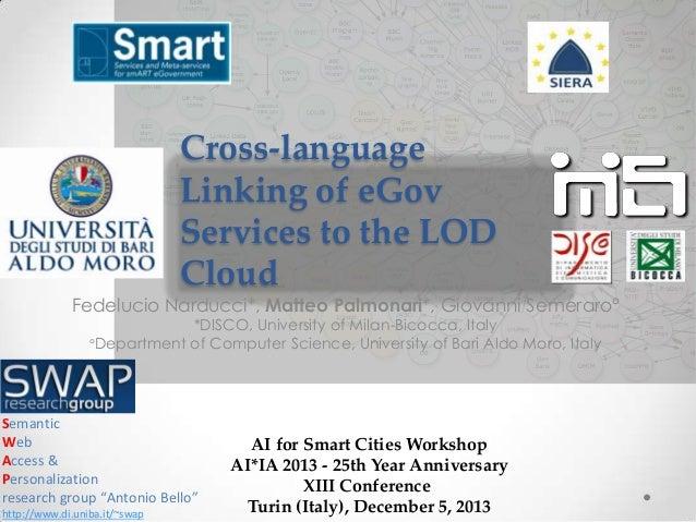 Cross-language Linking of eGov Services to the LOD Cloud  Fedelucio Narducci*, Matteo Palmonari*, Giovanni Semeraro° *DISC...