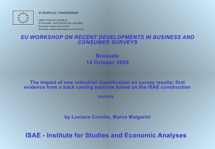 EU WORKSHOP ON RECENT DEVELOPMENTS IN BUSINESS AND CONSUMER SURVEYS Brussels 14 October 2009 The impact of new industrial ...