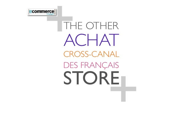 +THE OTHERACHATCROSS-CANAL         +DES FRANÇAISSTORE