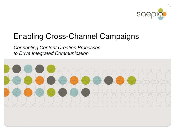 Enabling Cross-Channel CampaignsConnecting Content Creation Processesto Drive Integrated Communication