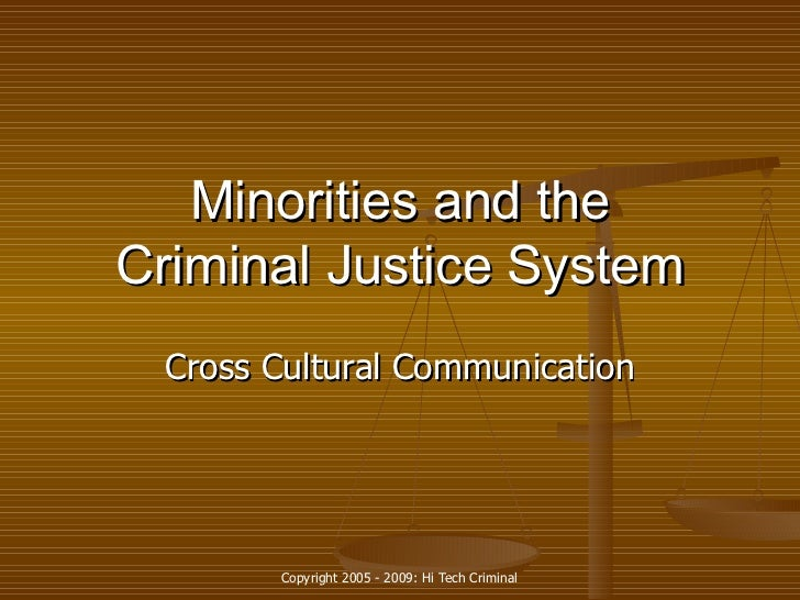 minorities and women in criminal justice The unequal treatment of minorities in the criminal justice system is one of the most serious problemsfacing america in criminal justice system, and that black women are imprisoned at a rate seven times greater than white women the report indicates.