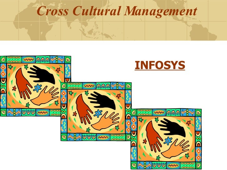 Cross Cultural Management   INFOSYS
