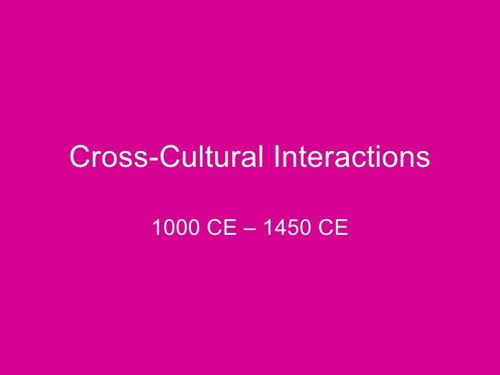 Cross cultural interactions 1000-1450
