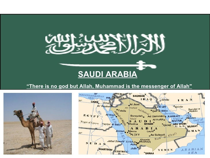 "SAUDI ARABIA "" There is no god but Allah, Muhammad is the messenger of Allah"""