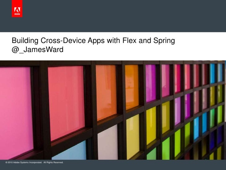 Building Cross-Device Apps with Flex and Spring@_JamesWard<br />