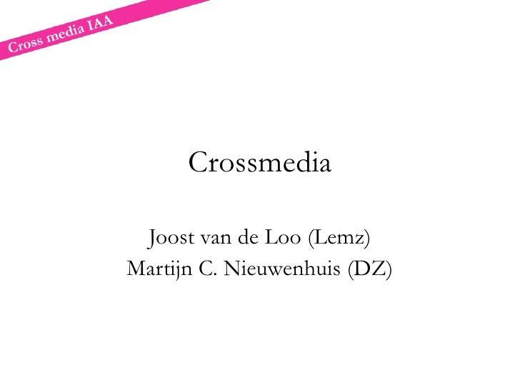 Crossmedia   Joost van de Loo (Lemz) Martijn C. Nieuwenhuis (DZ)