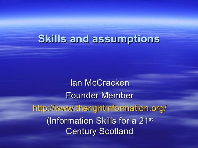 Skills and assunptions