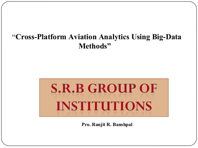 using big-data methods analyse the Cross platform aviation