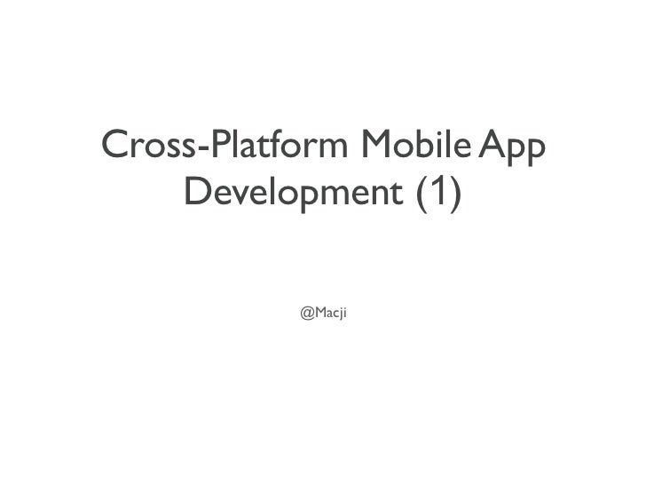 Cross-Platform Mobile App    Development (1)           @Macji