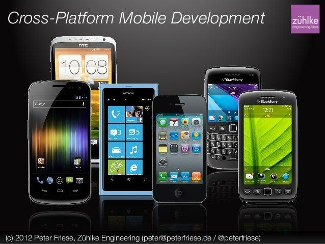 Cross-Platform Mobile Development(c) 2012 Peter Friese, Zühlke Engineering (peter@peterfriese.de / @peterfriese)