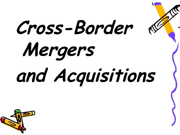 Cross border acquisition
