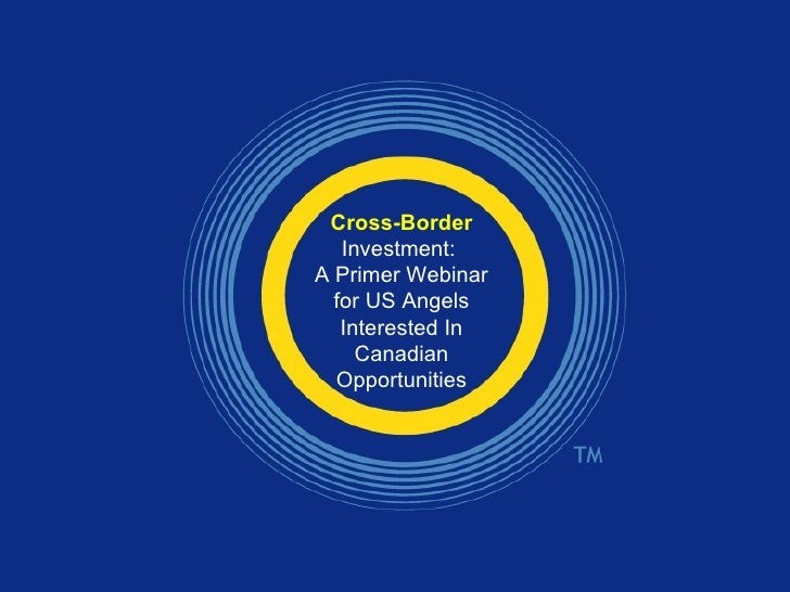 Cross-Border  Investment:  A Primer Webinar for US Angels Interested In Canadian Opportunities