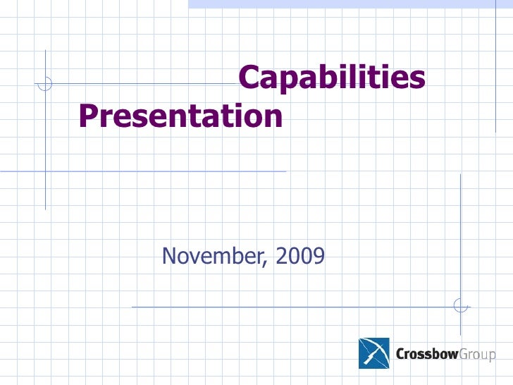 Capabilities Presentation  November, 2009