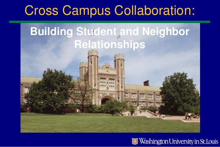 Cross Campus Collaboration: <br />Building Student and Neighbor Relationships<br />