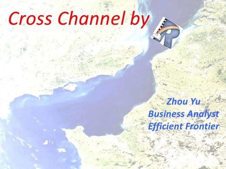 Cross channel by r