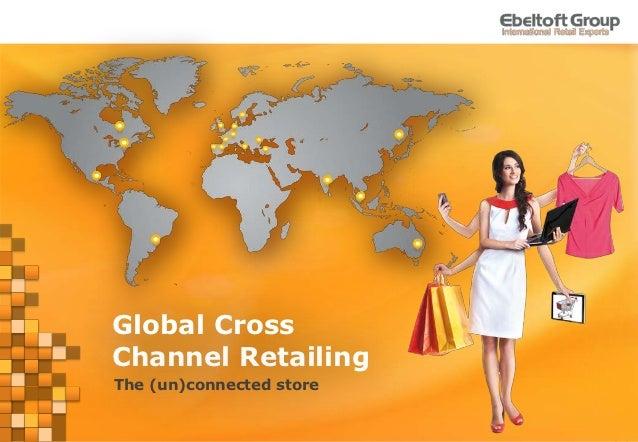 Global CrossChannel RetailingThe (un)connected store