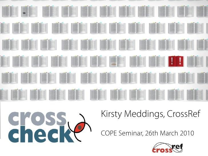 CrossCheck Update for COPE Annual Seminar