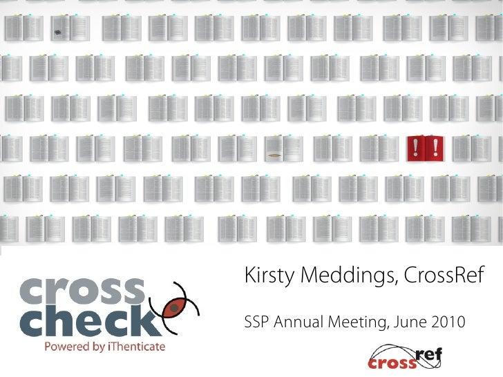 Kirsty Meddings, CrossRef SSP Annual Meeting, June 2010