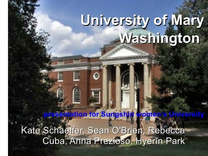 University of Mary Washington   presentation for Sungshin women's University  Kate Schaeffer, Sean O'Brien, Rebecca Cu...