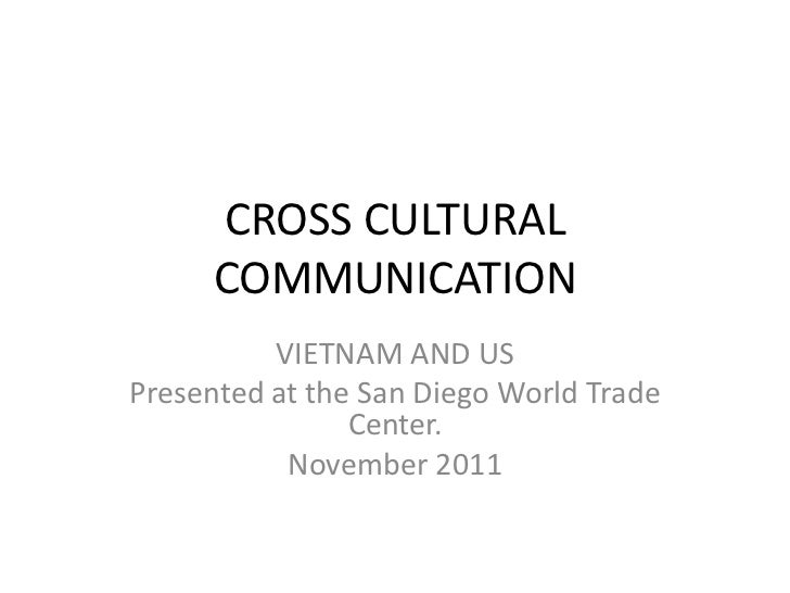 CROSS CULTURAL      COMMUNICATION          VIETNAM AND USPresented at the San Diego World Trade                Center.    ...