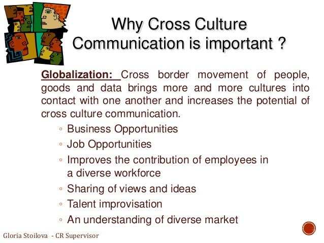 important components of cross cultural communication The field of cross-cultural care focuses on the ability to communicate effectively and provide quality health care to patients from diverse sociocultural backgrounds there is no empirical literature comparing the effectiveness of different models of cross-cultural care and communication.