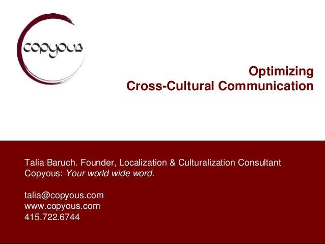 Optimizing                         Cross-Cultural CommunicationTalia Baruch. Founder, Localization & Culturalization Consu...