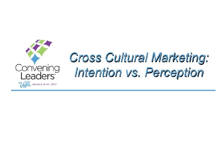 Cross Cultural Marketing: Intention vs. Perception<br />