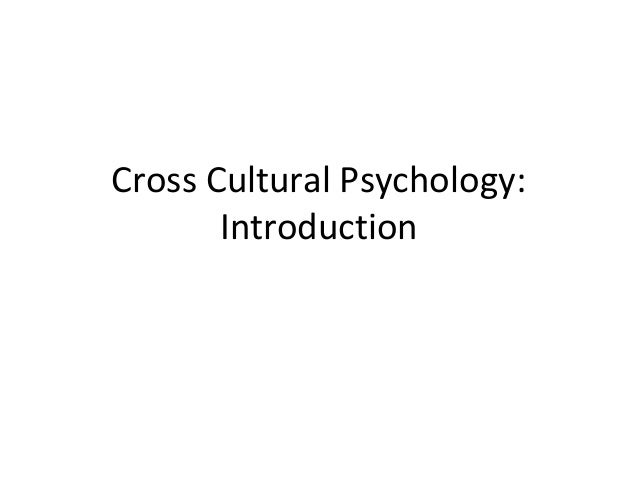 Cross Cultural Psychology: Introduction