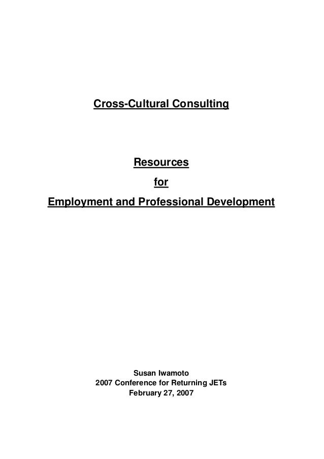 Cross-Cultural ConsultingResourcesforEmployment and Professional DevelopmentSusan Iwamoto2007 Conference for Returning JET...