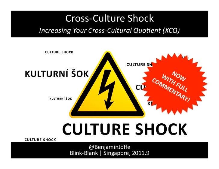 Cross-‐Culture Shock Increasing Your Cross-‐Cultural Quo3ent (XCQ)                        @BenjaminJoffe ...
