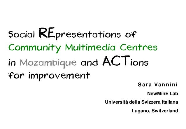 Social RE presentations ofCommunity Multimedia Centresin Mozambique and   ACT ionsfor improvement                         ...