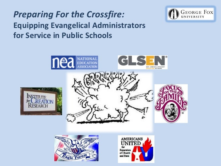 Preparing For the Crossfire:Equipping Evangelical Administratorsfor Service in Public Schools