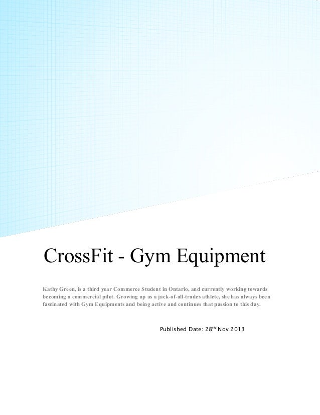 CrossFit - Gym Equipment Kathy Green, is a third year Commerce Student in Ontario, and currently working towards becoming ...
