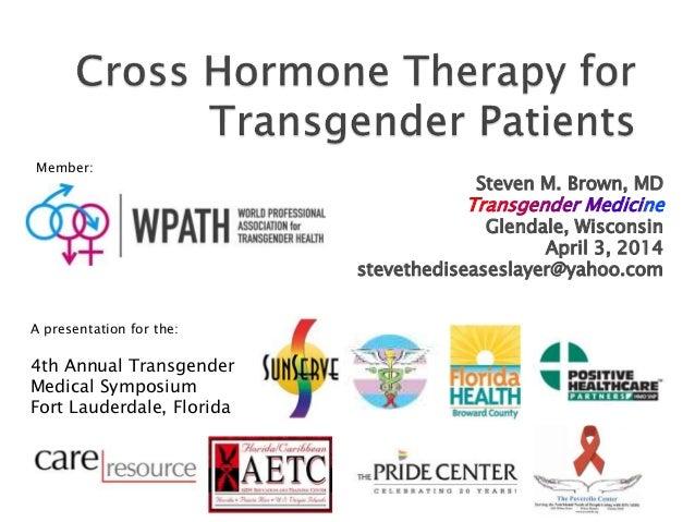 Steven M. Brown, MD Transgender Medicine Glendale, Wisconsin April 3, 2014 stevethediseaseslayer@yahoo.com A presentation ...