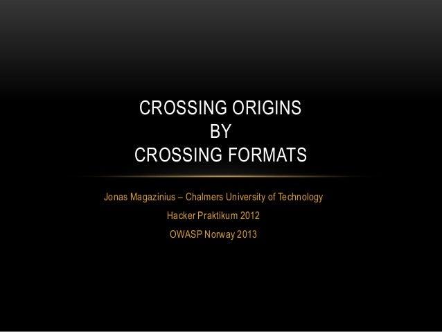 CROSSING ORIGINS              BY       CROSSING FORMATSJonas Magazinius – Chalmers University of Technology               ...