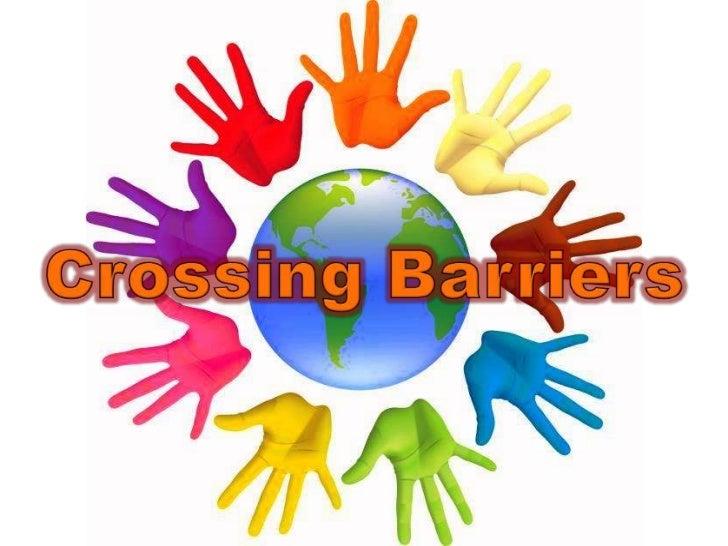 Crossing Barriers<br />