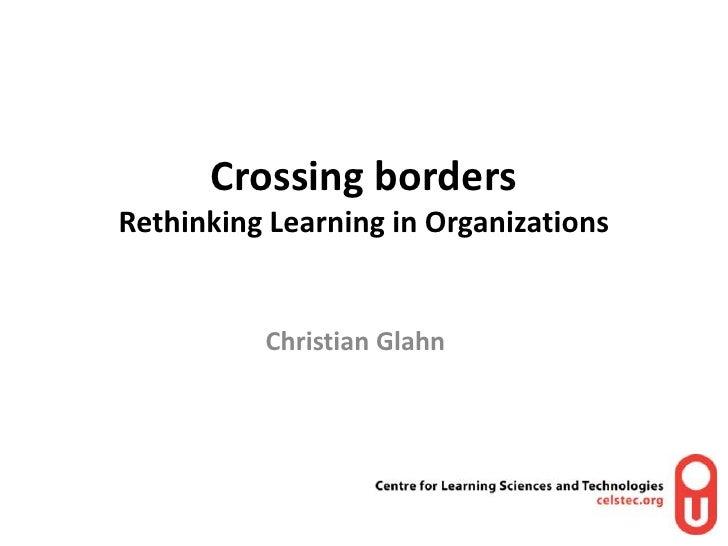 Crossing Borders - Rethinking Learning in Organizations