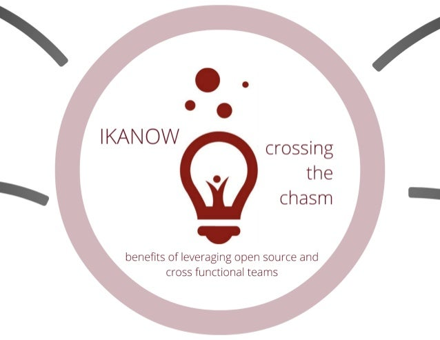 Crossing the Chasm (Ikanow - Chicago Summit)