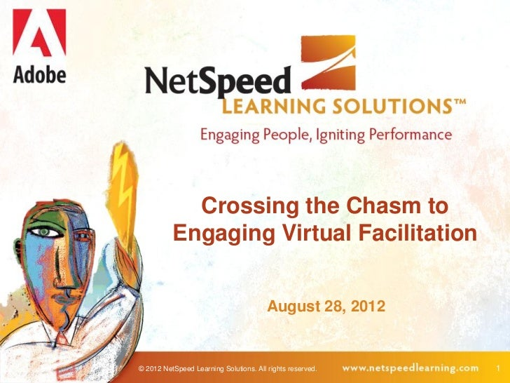 Crossing the Chasm to          Engaging Virtual Facilitation                                        August 28, 2012© 2012 ...